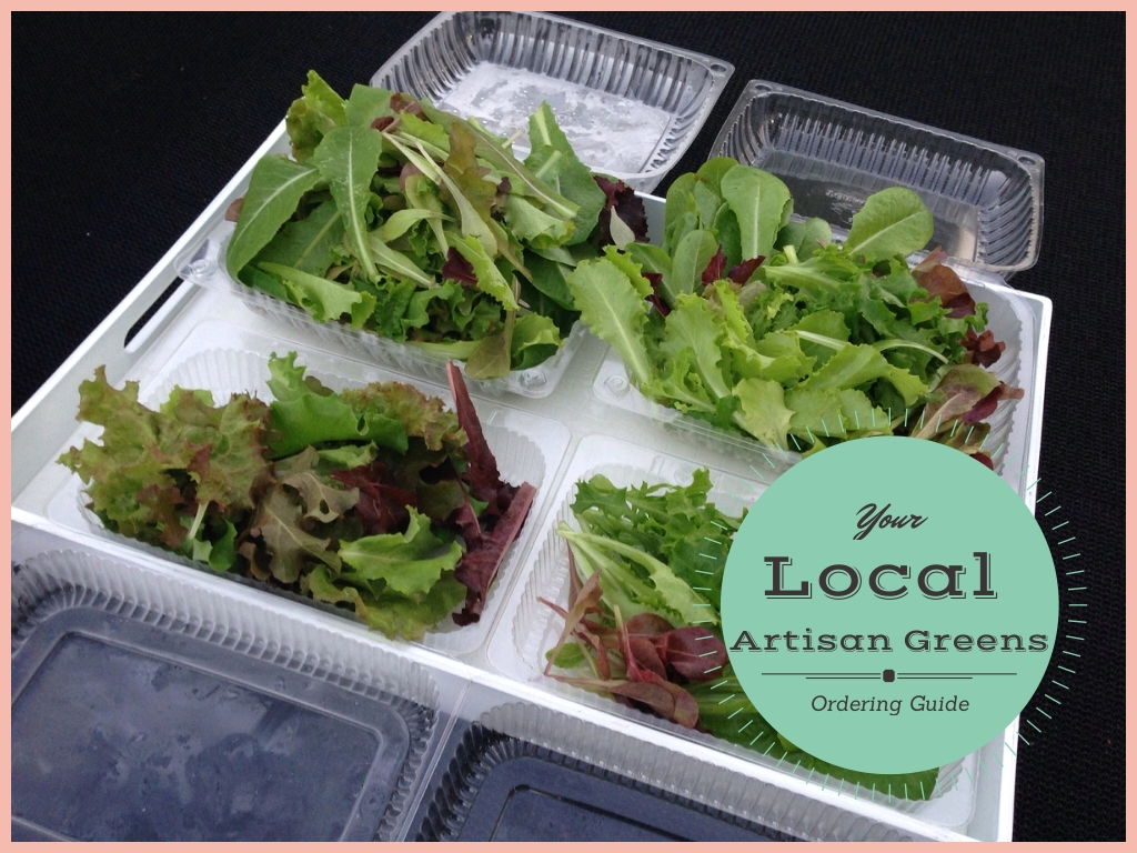ORDERING LOCAL ARTISAN GREENS